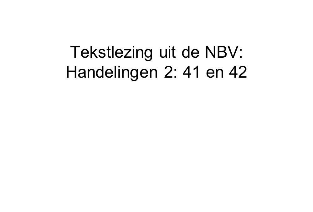 Tekstlezing uit de NBV: Handelingen 2: 41 en 42