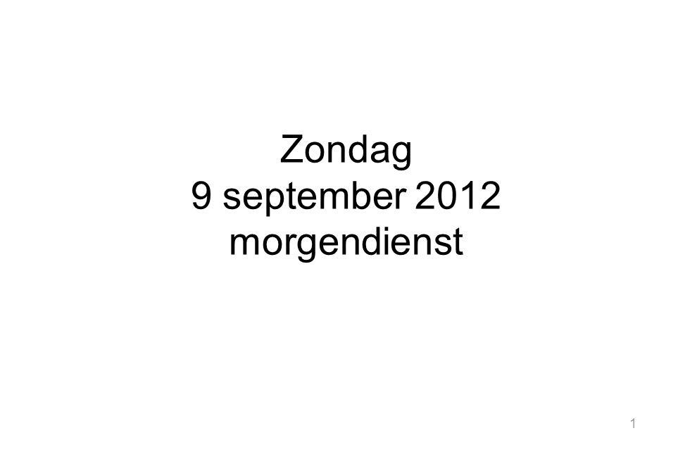 Zondag 9 september 2012 morgendienst