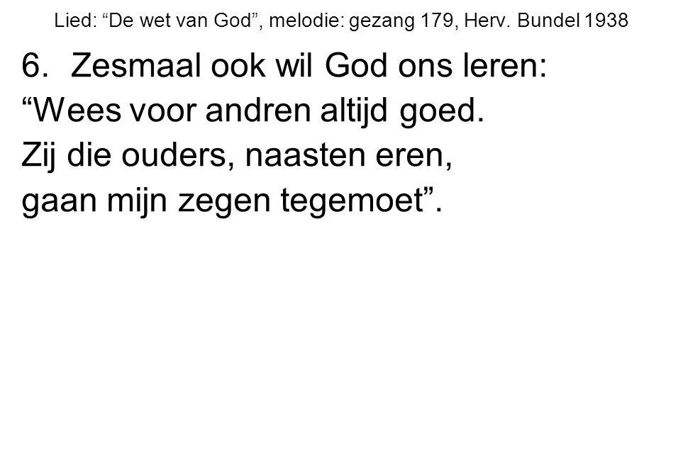 Lied: De wet van God , melodie: gezang 179, Herv. Bundel 1938
