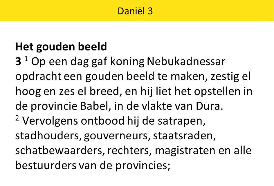 Daniël 3 Het gouden beeld.