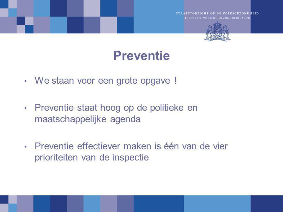 Preventie We staan voor een grote opgave !