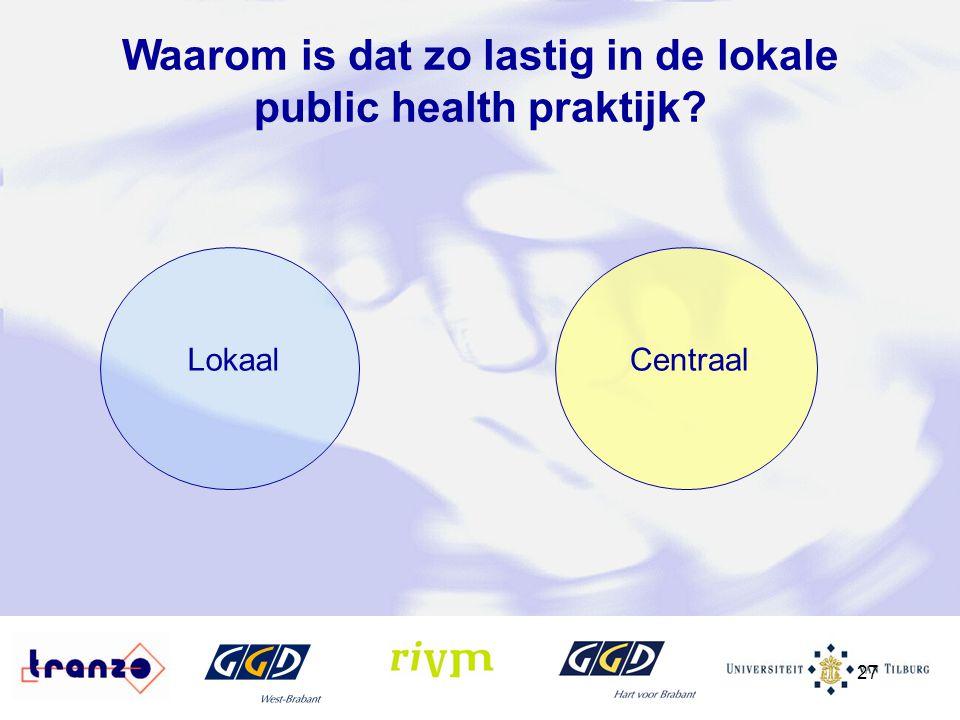 Waarom is dat zo lastig in de lokale public health praktijk
