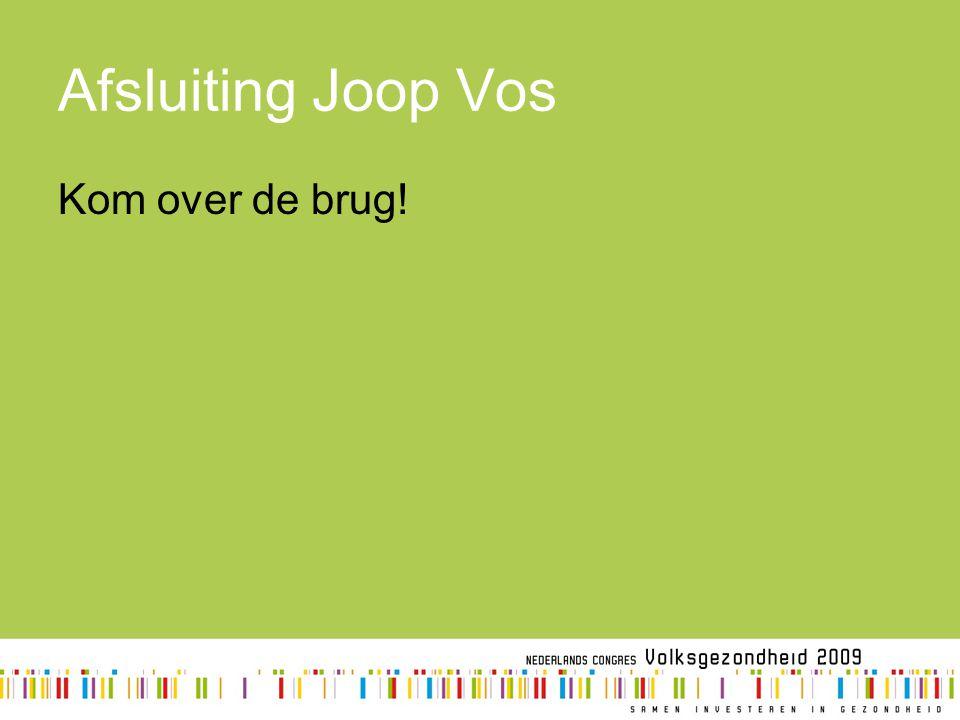 Afsluiting Joop Vos Kom over de brug!