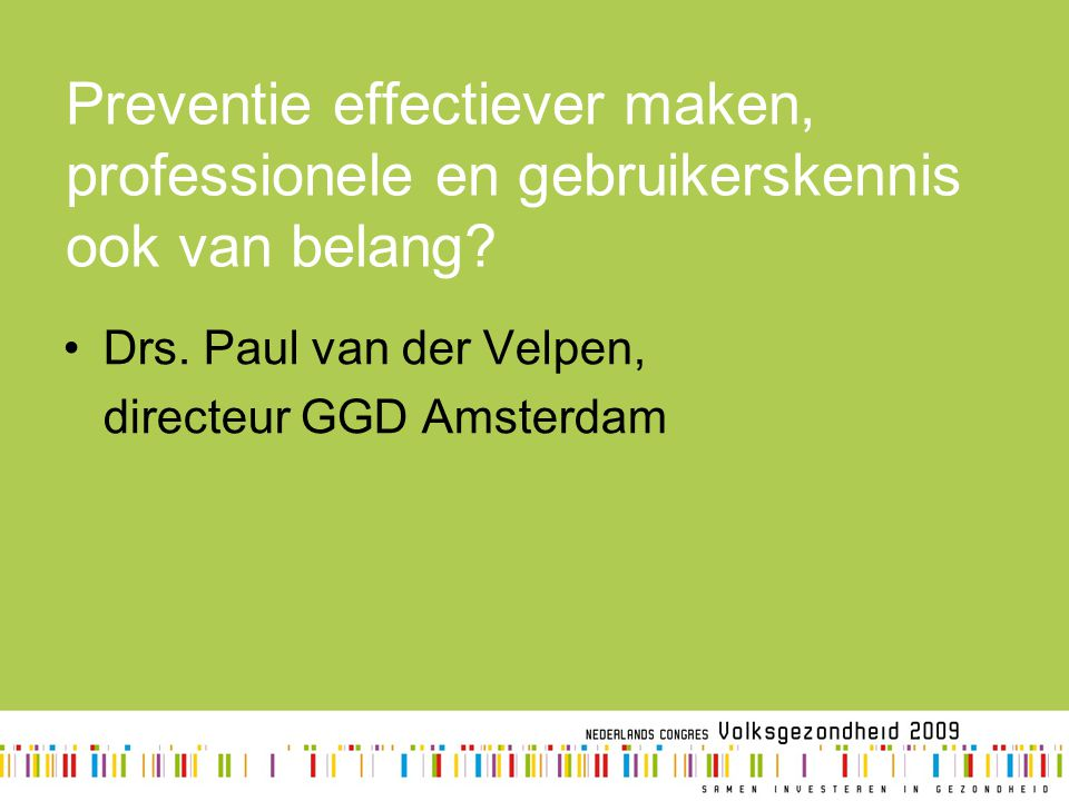 Preventie effectiever maken, professionele en gebruikerskennis ook van belang
