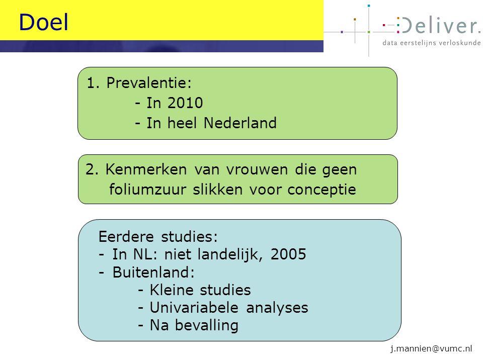 Doel 1. Prevalentie: - In 2010 - In heel Nederland
