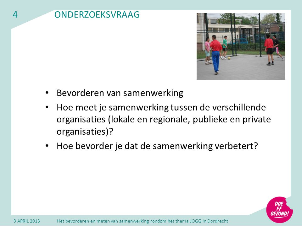 Doe ff Gezond in Dordrecht Jongeren Op Gezond Gewicht (JOGG)