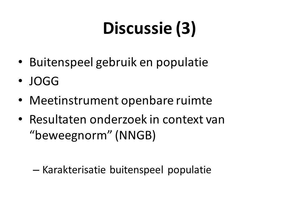 Discussie (3) Buitenspeel gebruik en populatie JOGG