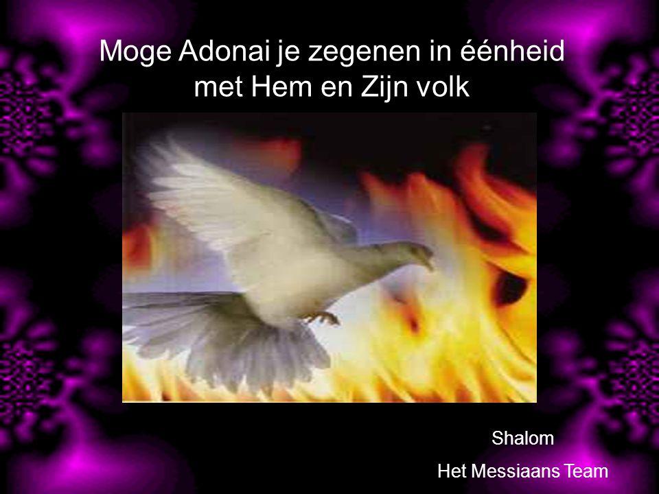 Moge Adonai je zegenen in éénheid met Hem en Zijn volk