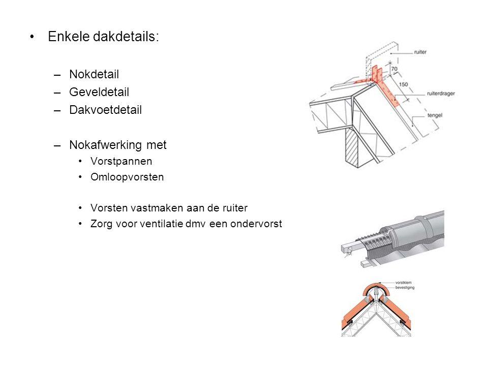 Enkele dakdetails: Nokdetail Geveldetail Dakvoetdetail