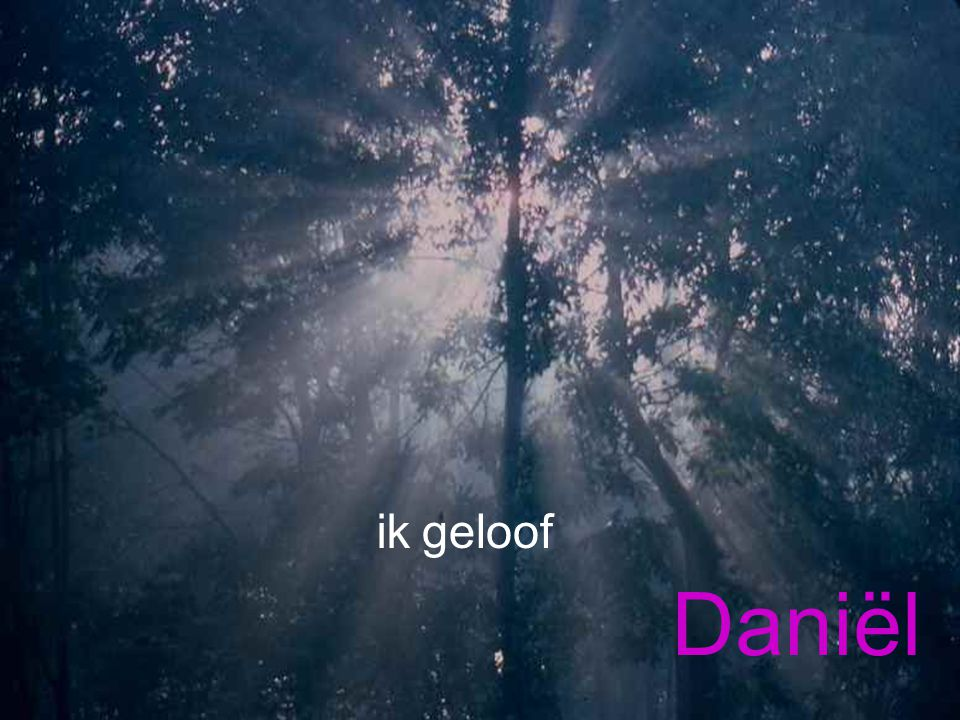 ik geloof Daniël