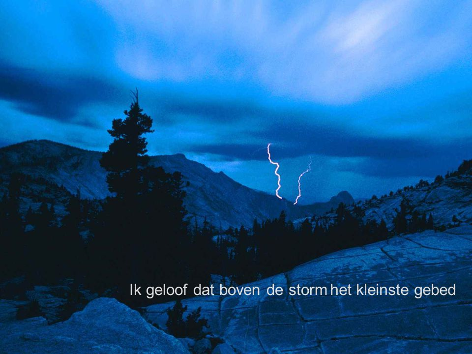 Ik geloof dat boven de storm