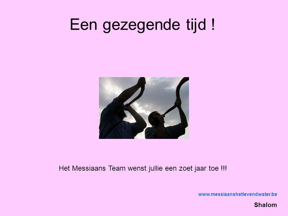 Het Messiaans Team wenst jullie een zoet jaar toe !!!