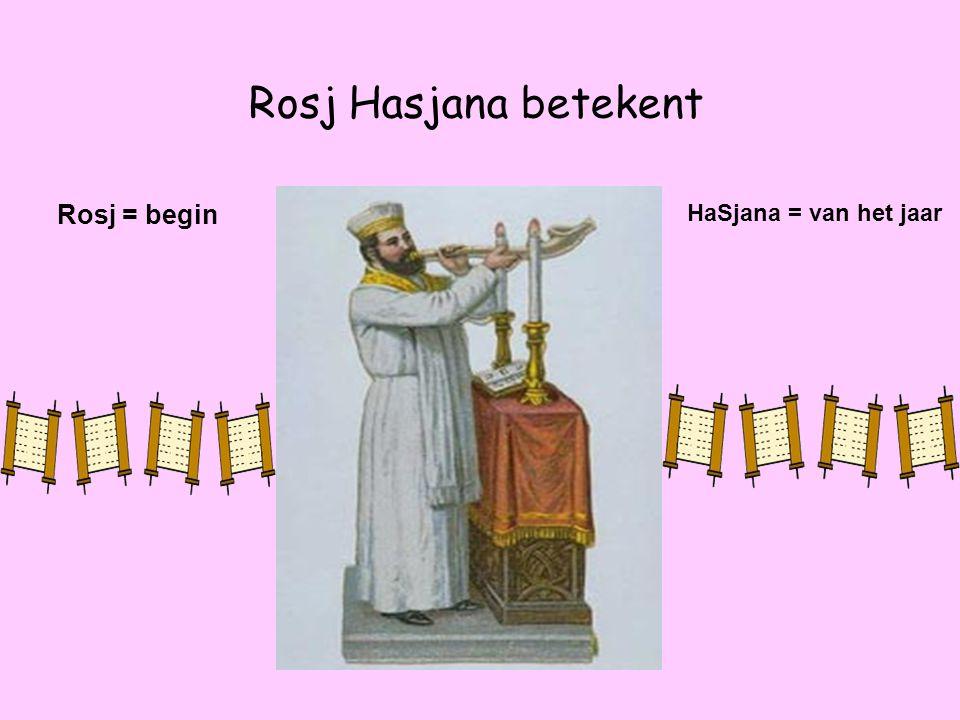 Rosj Hasjana betekent Rosj = begin HaSjana = van het jaar