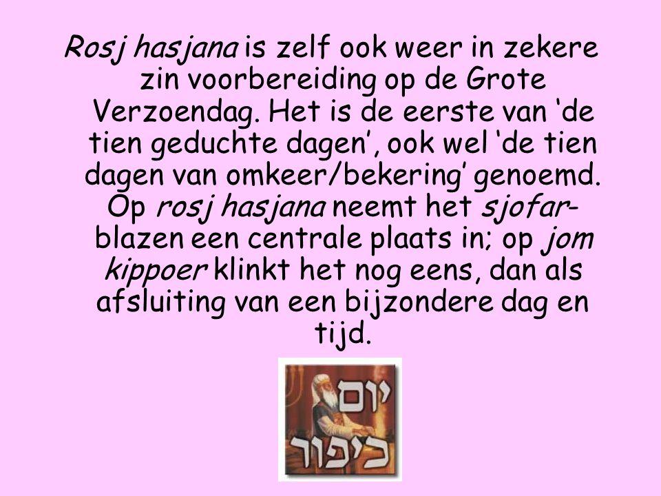 Rosj hasjana is zelf ook weer in zekere zin voorbereiding op de Grote Verzoendag.
