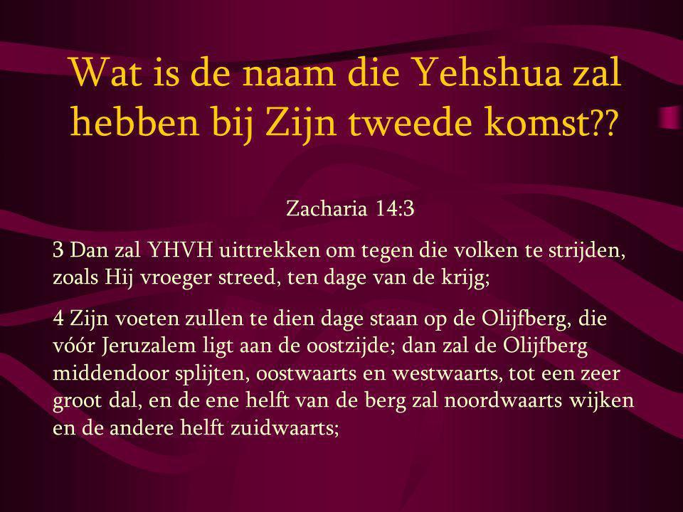 Wat is de naam die Yehshua zal hebben bij Zijn tweede komst
