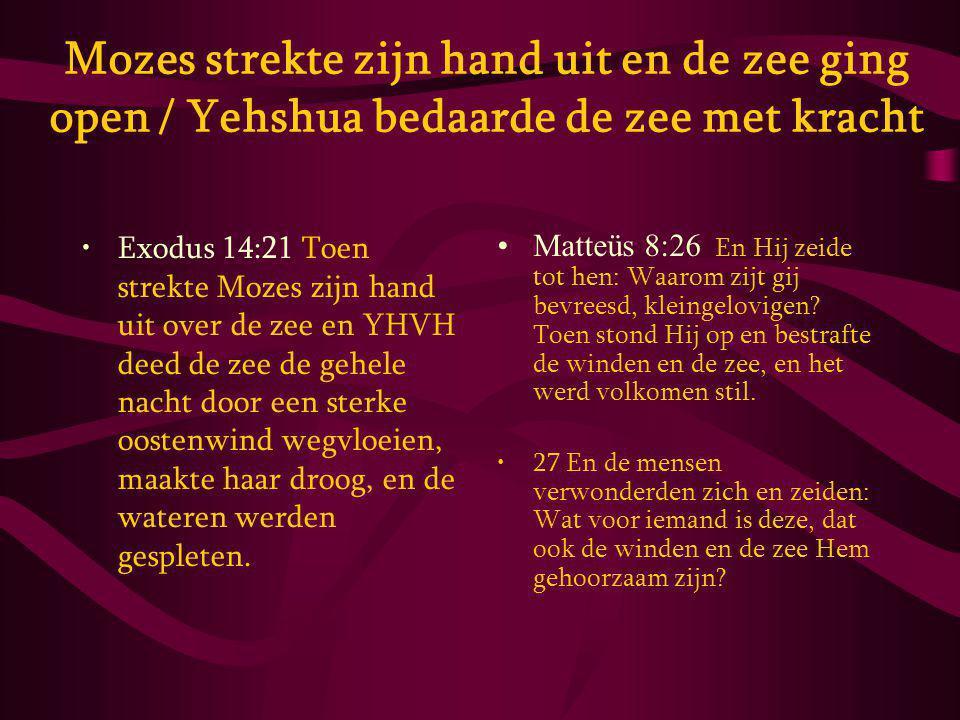 Mozes strekte zijn hand uit en de zee ging open / Yehshua bedaarde de zee met kracht