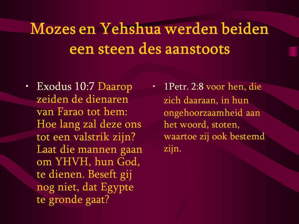 Mozes en Yehshua werden beiden een steen des aanstoots
