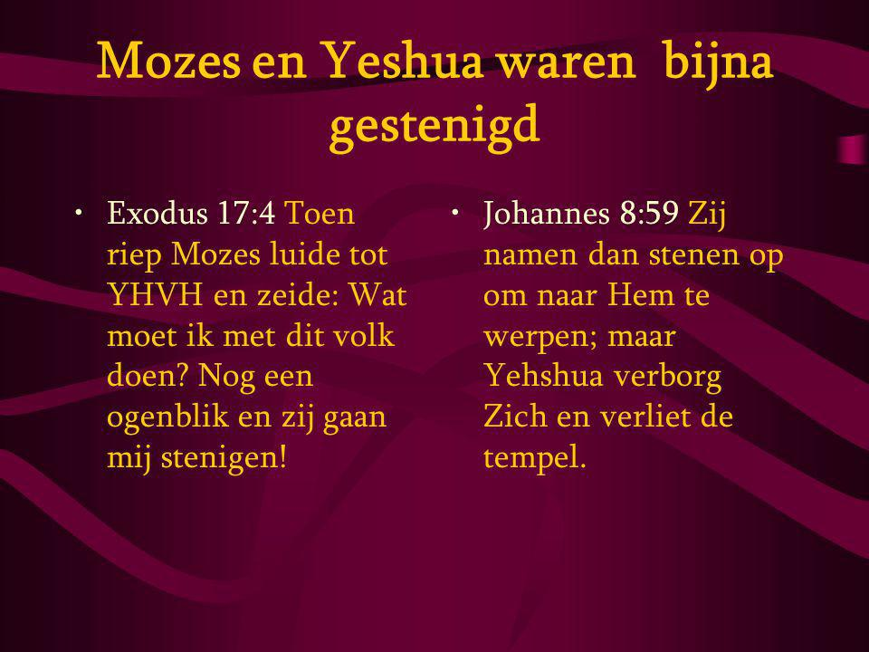 Mozes en Yeshua waren bijna gestenigd
