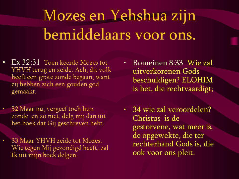 Mozes en Yehshua zijn bemiddelaars voor ons.