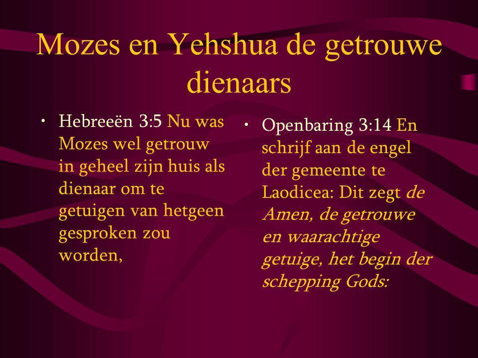 Mozes en Yehshua de getrouwe dienaars