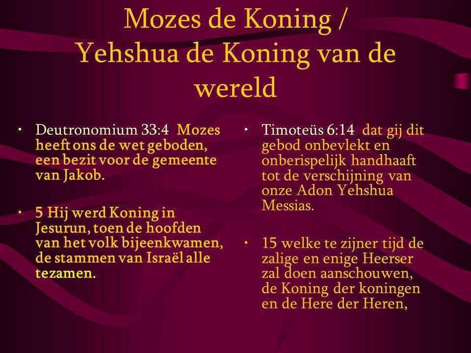 Mozes de Koning / Yehshua de Koning van de wereld