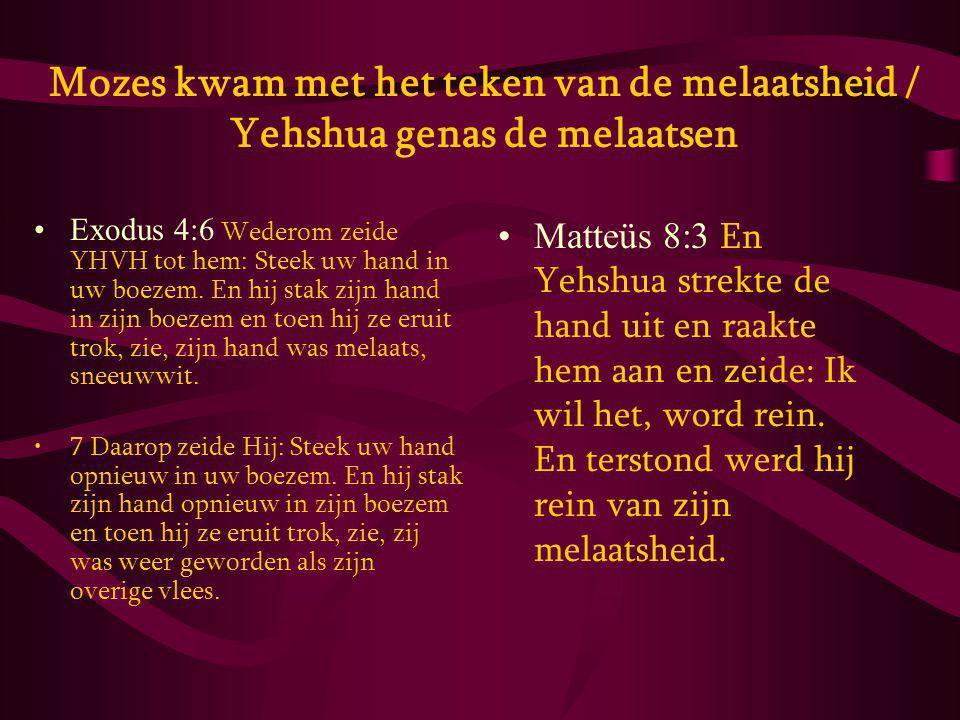 Mozes kwam met het teken van de melaatsheid / Yehshua genas de melaatsen