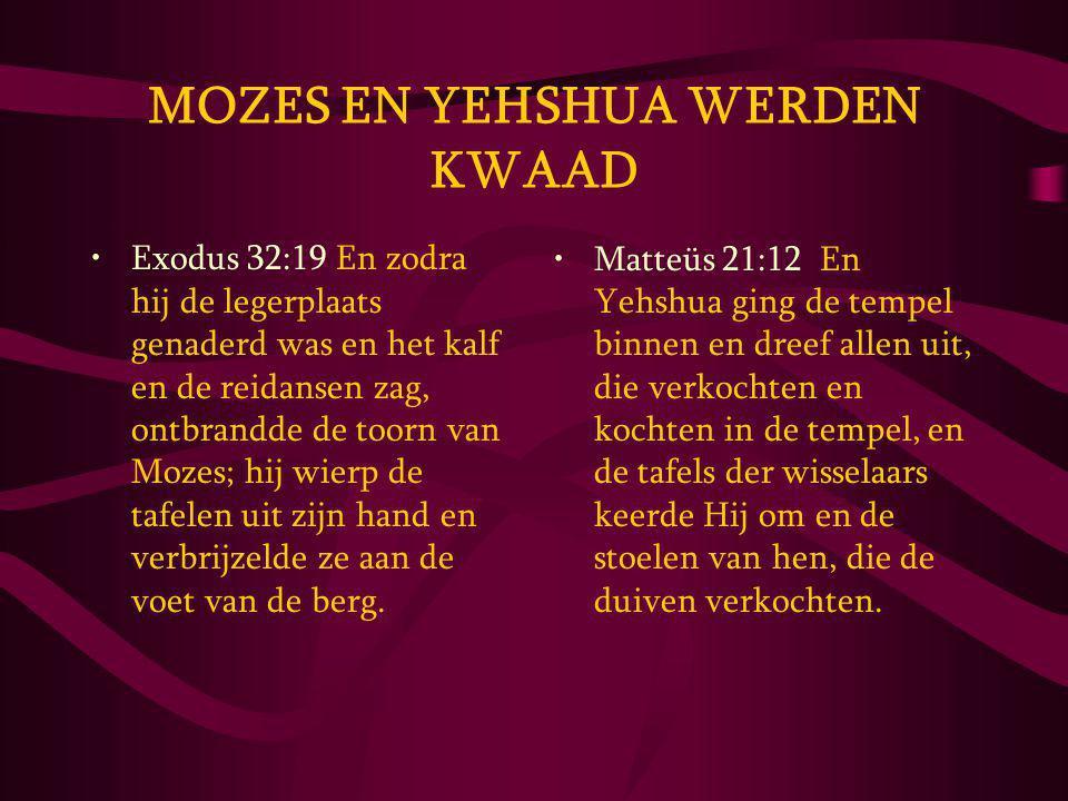 MOZES EN YEHSHUA WERDEN KWAAD