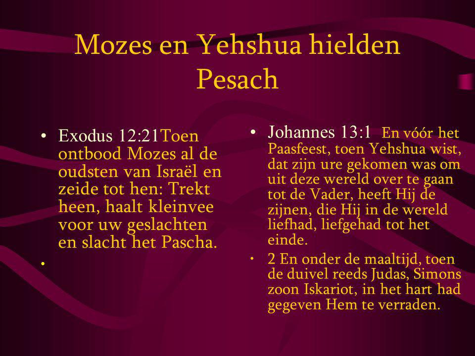 Mozes en Yehshua hielden Pesach