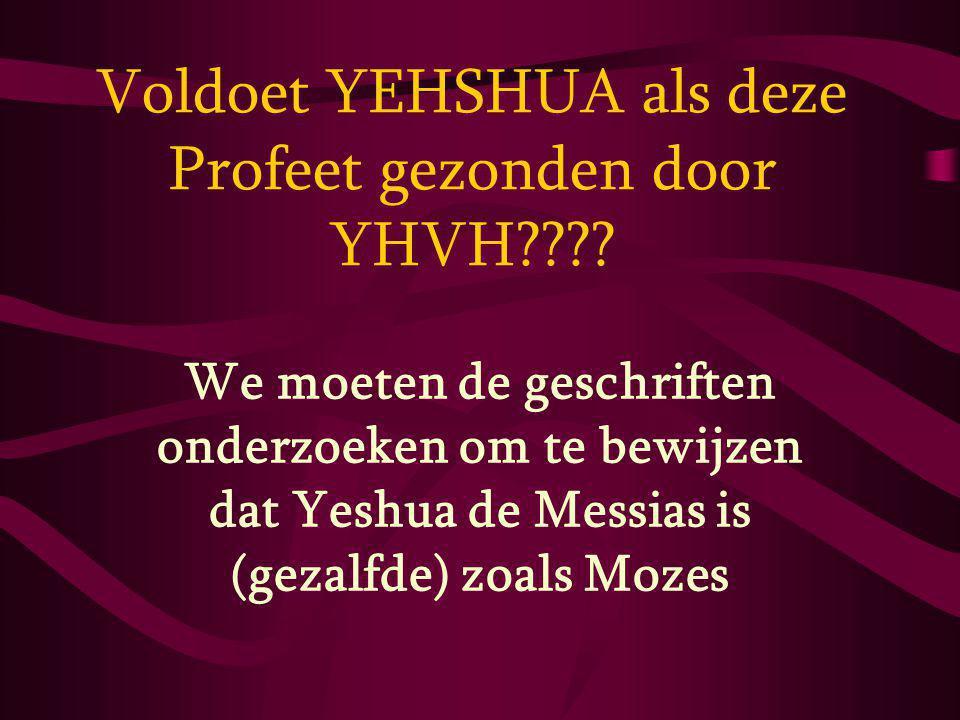 Voldoet YEHSHUA als deze Profeet gezonden door YHVH