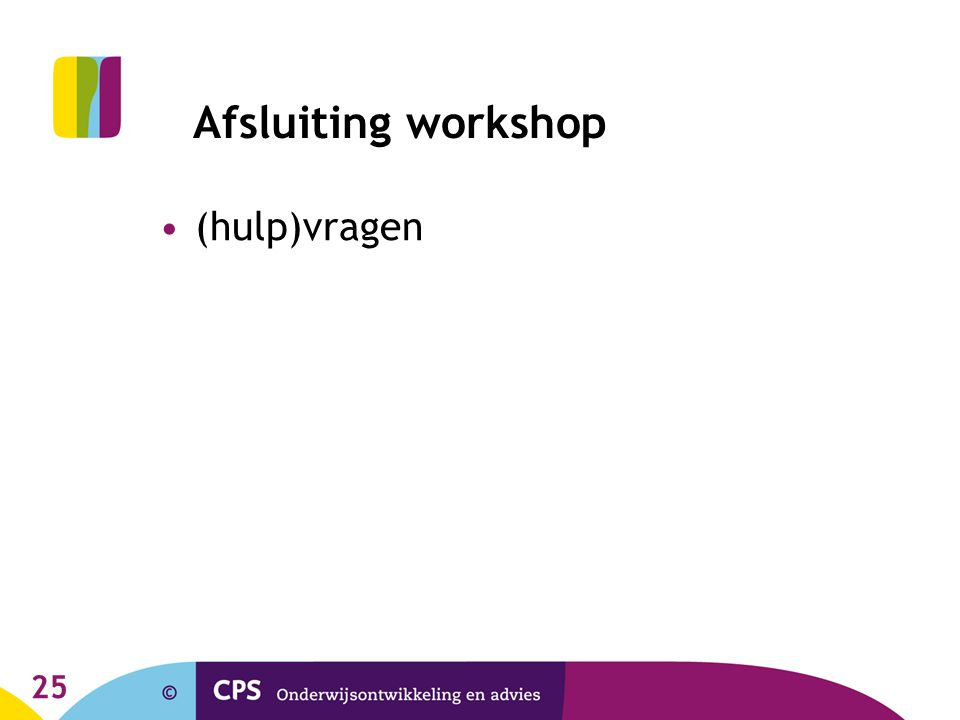 Afsluiting workshop (hulp)vragen
