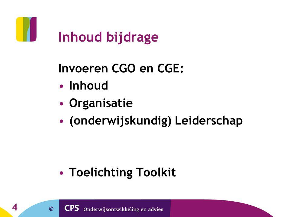 Inhoud bijdrage Invoeren CGO en CGE: Inhoud Organisatie