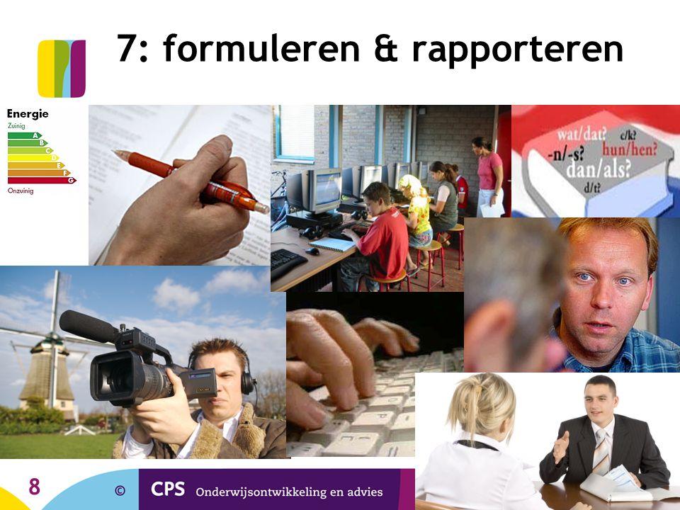 7: formuleren & rapporteren