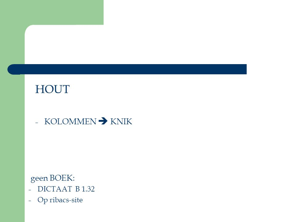 HOUT KOLOMMEN  KNIK geen BOEK: DICTAAT B 1.32 Op ribacs-site