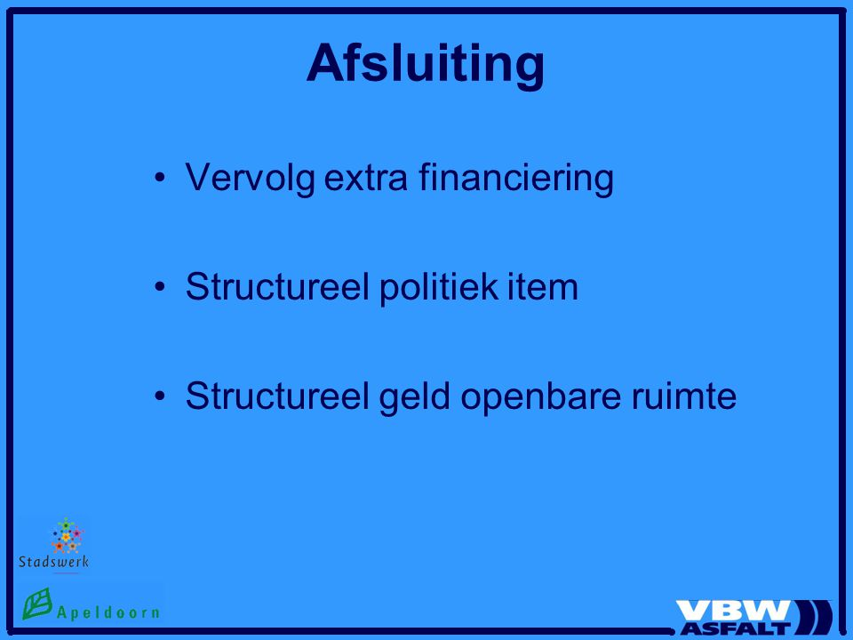 Afsluiting Vervolg extra financiering Structureel politiek item