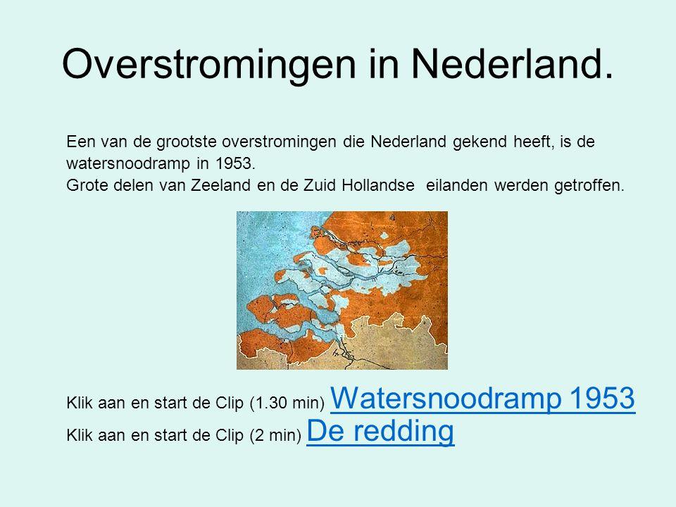 Overstromingen in Nederland.