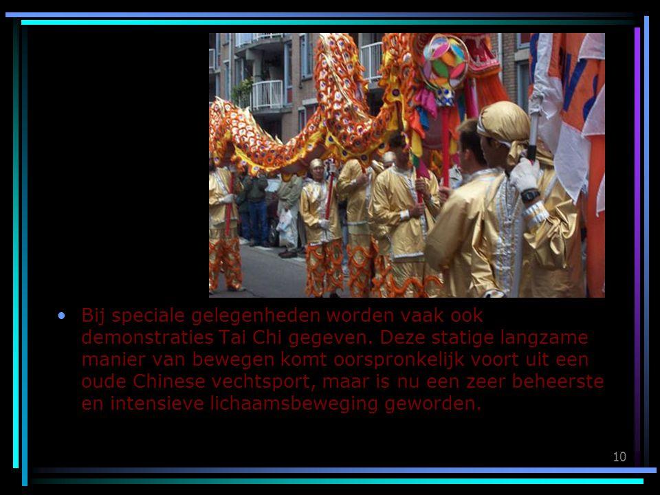 Bij speciale gelegenheden worden vaak ook demonstraties Tai Chi gegeven.
