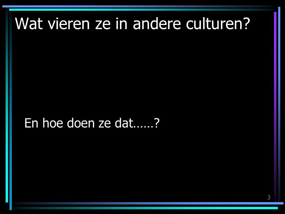 Wat vieren ze in andere culturen
