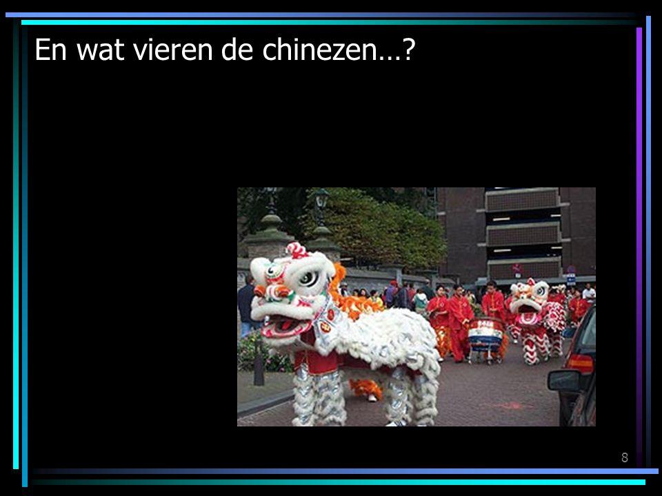 En wat vieren de chinezen…