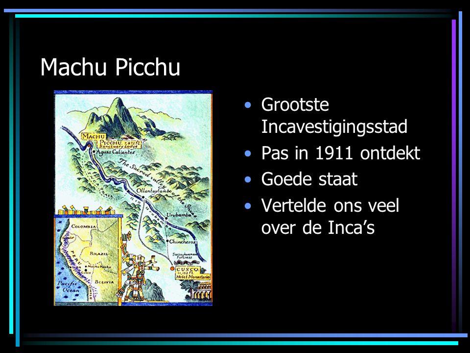 Machu Picchu Grootste Incavestigingsstad Pas in 1911 ontdekt