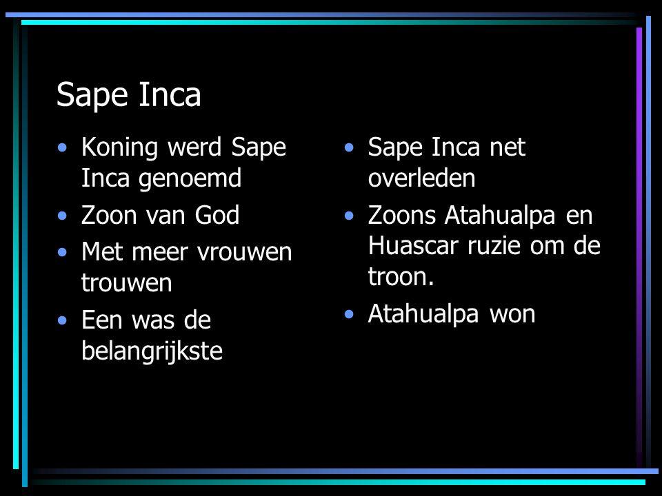 Sape Inca Koning werd Sape Inca genoemd Zoon van God