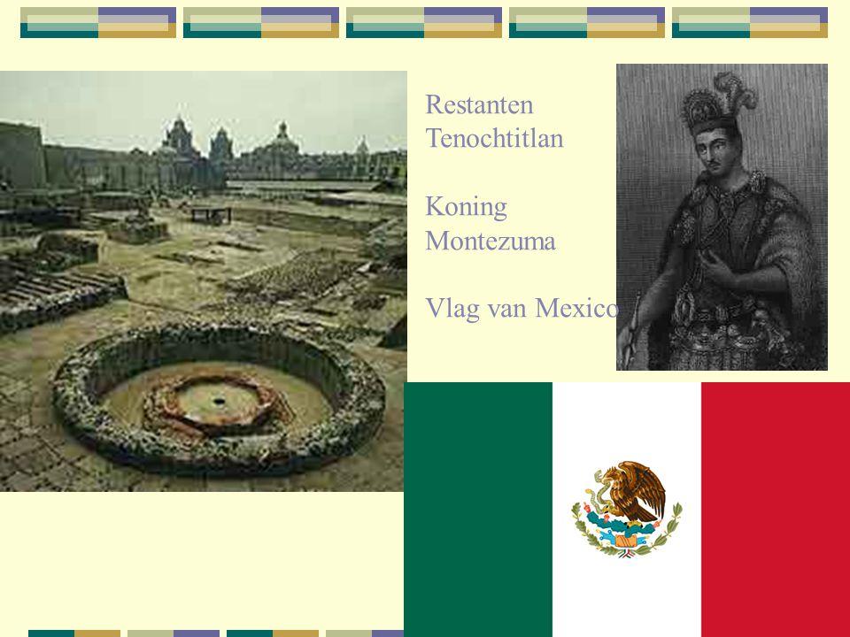 Restanten Tenochtitlan Koning Montezuma Vlag van Mexico