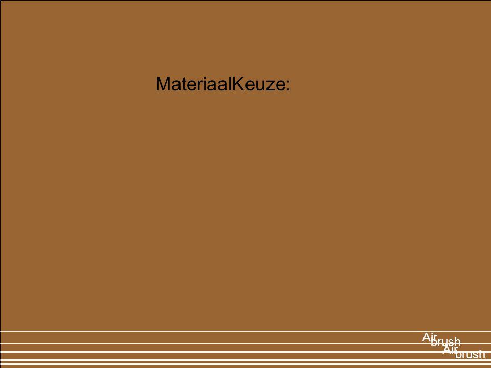 MateriaalKeuze: Air brush Air brush