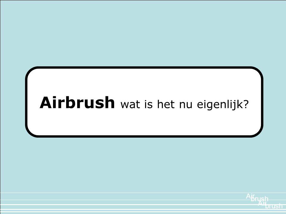 Airbrush wat is het nu eigenlijk