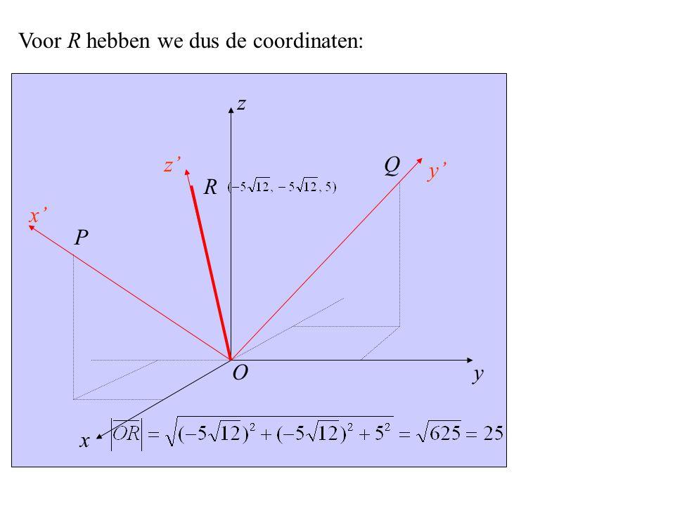 Voor R hebben we dus de coordinaten:
