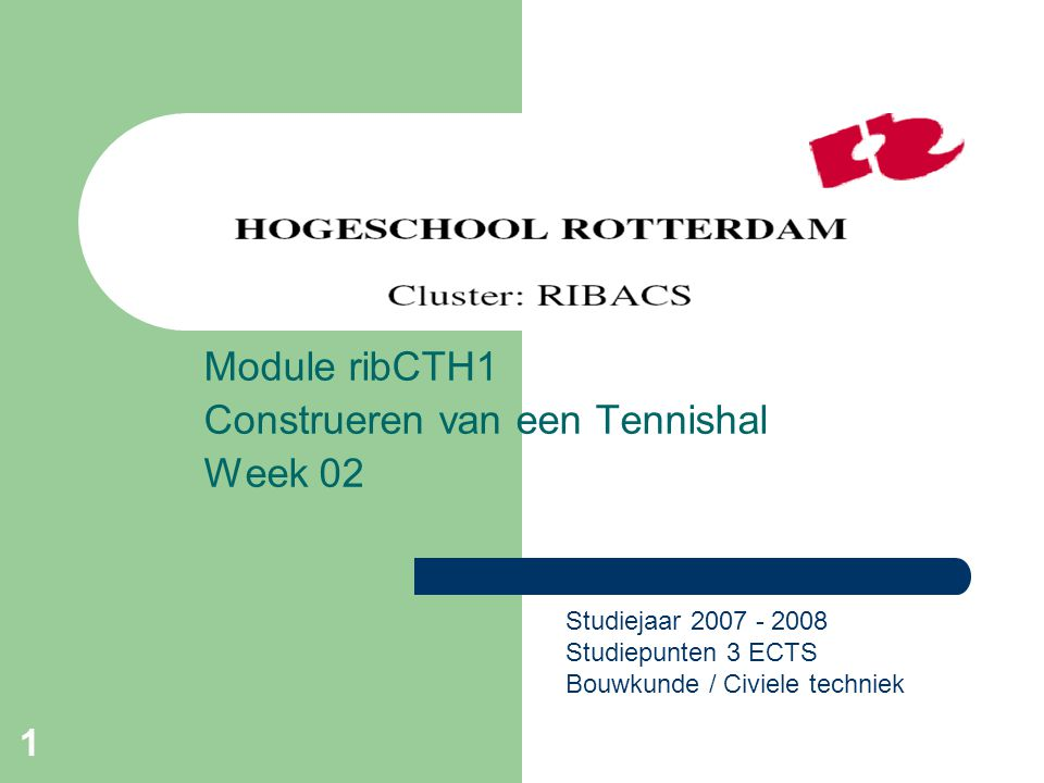 Module ribCTH1 Construeren van een Tennishal Week 02
