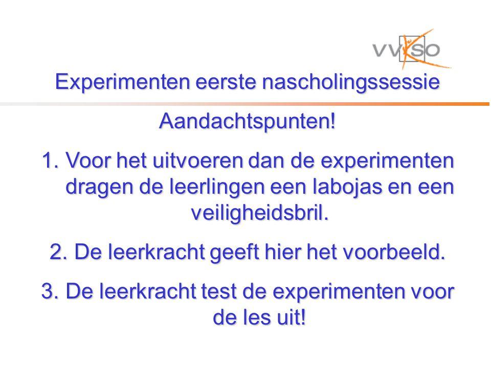Experimenten eerste nascholingssessie Aandachtspunten!