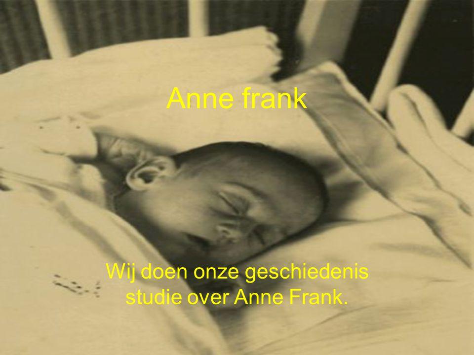 Wij doen onze geschiedenis studie over Anne Frank.