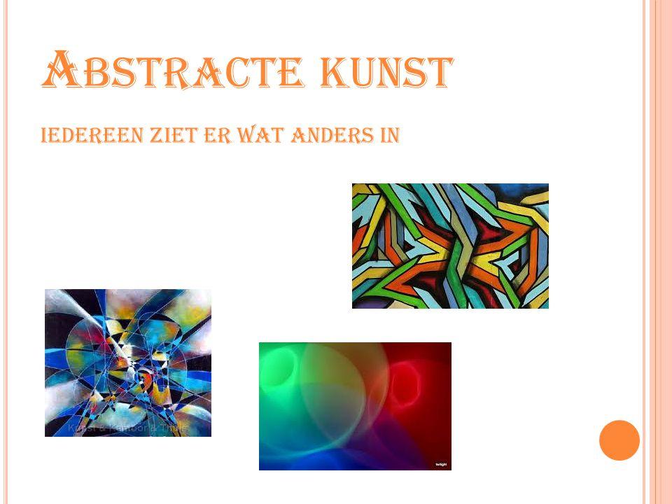Abstracte kunst Iedereen ziet er wat anders in