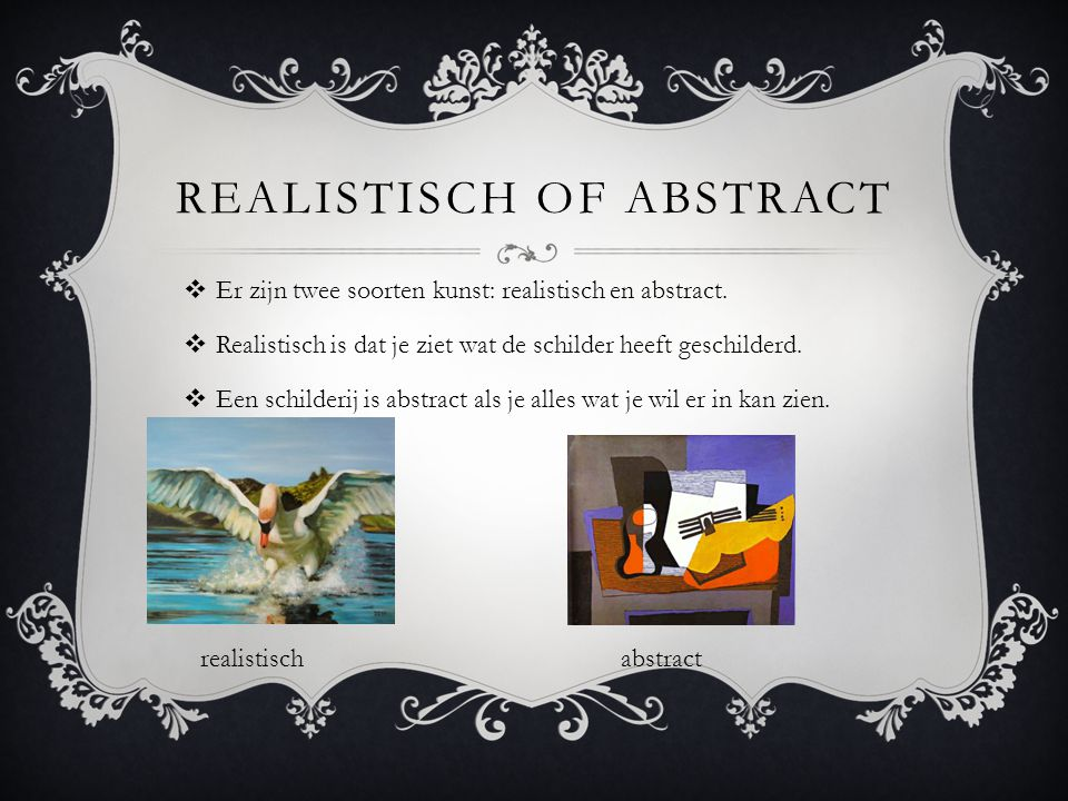 REALISTISCH OF ABSTRACT