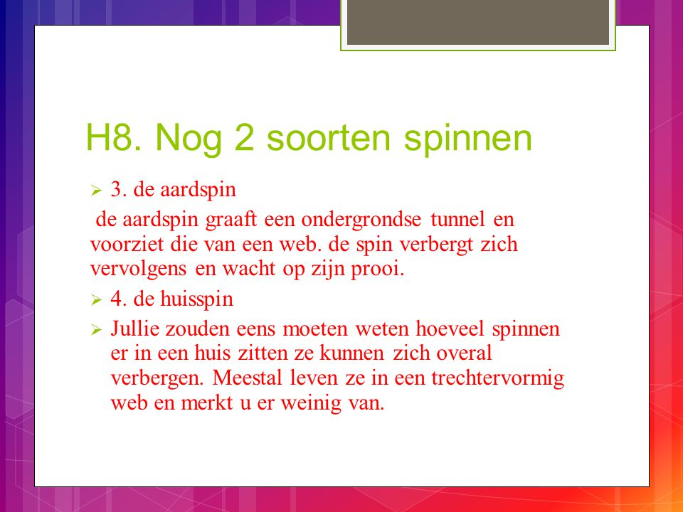 H8. Nog 2 soorten spinnen 3. de aardspin